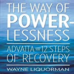 The Way Of Powerlessness | Wayne Liquorman