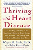 img - for Thriving With Heart Disease: The Leading Authority on the Emotional Effects of Heart Disease Tells You and Your Family How to Heal and Reclaim Your Lives book / textbook / text book