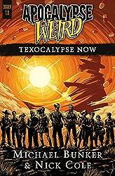 Apocalypse Weird: Texocalypse Now (DIGGER Book 1)