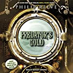 Predator's Gold: Mortal Engines, Book 2 | Philip Reeve