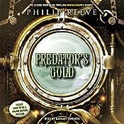Predator's Gold: Mortal Engines, Book 2 | Philip Reeve