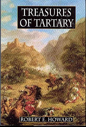 Robert E. Howard's Treasures Of Tartary