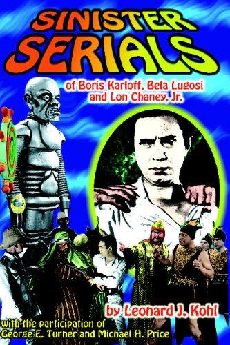 Sinister Serials of Boris Karloff, Bela Lugosi and Lon Chaney, Jr.