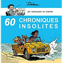 Les chroniques de Starter - Tome 4: 60 chroniques insolites (French Edition)