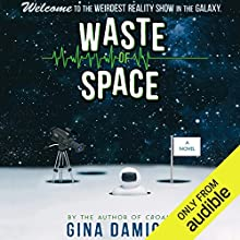 Waste of Space Audiobook by Gina Damico Narrated by Dara Rosenberg, Maxwell Glick