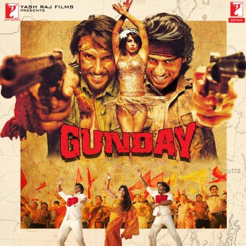 Gunday (2014) Movie Soundtrack