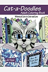 Cat-a-Doodles: Adult Coloring Book-Whimsical Cats to Color and Love (Volume 1) Paperback