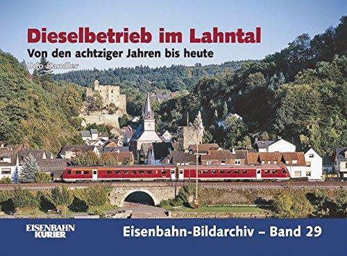Dieselbetrieb im Lahntal: Von den achtziger Jahren bis heute (Eisenbahn-Bildarchiv)