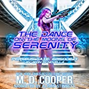 The Dance on the Moons of Serenity: Perseus Gate, Book 3 | M. D. Cooper