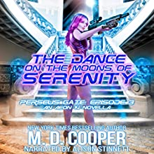 The Dance on the Moons of Serenity: Perseus Gate, Book 3 Audiobook by M. D. Cooper Narrated by Alison Stinnett