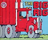 img - for The Big Rig (Phonics Practice Readers, Series B, Set 1, Short Vowels, Book 3, Short i) book / textbook / text book