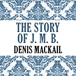 The Story of J. M. Barrie | Denis Mackail