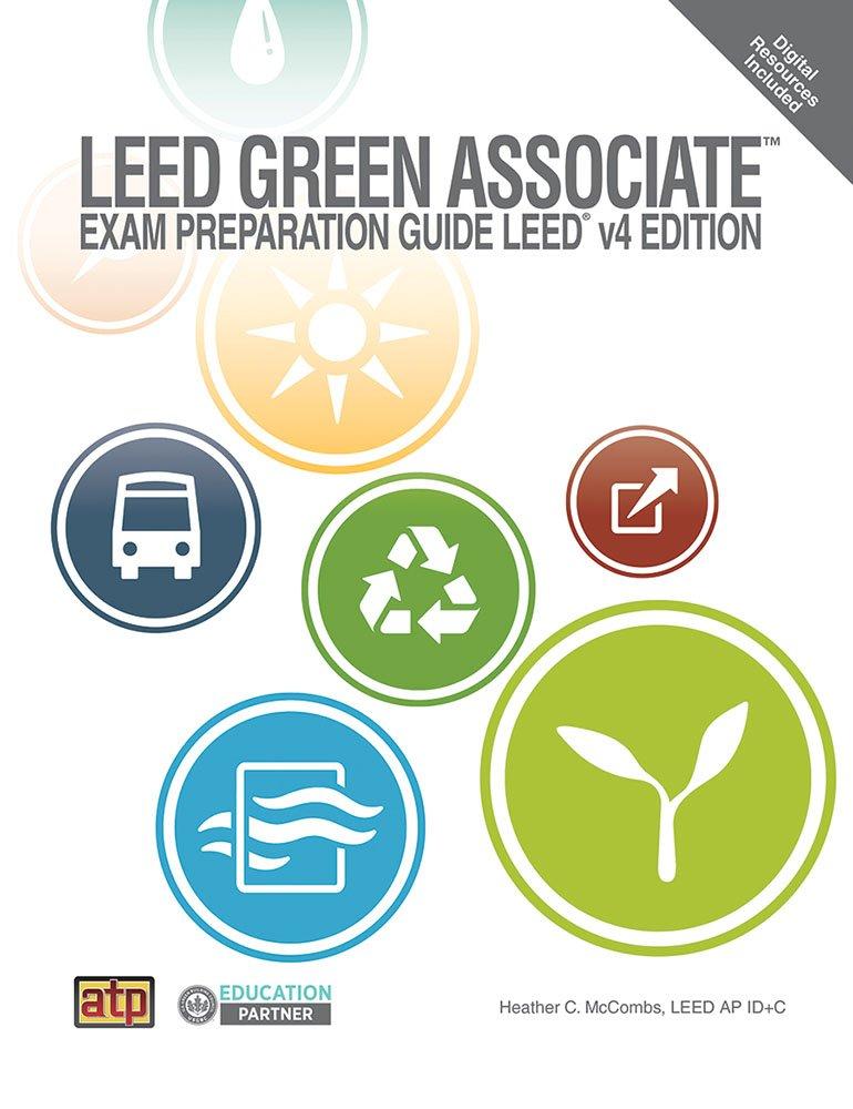 LEED Green Associate Exam Preparation Guide by Amer Technical Pub
