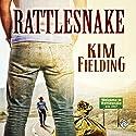 Rattlesnake Hörbuch von Kim Fielding Gesprochen von: K.C. Kelly