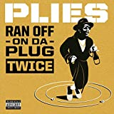 Ran Off On Da Plug Twice [Explicit]