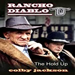 The Hold Up: Rancho Diablo, Book 7 | Colby Jackson