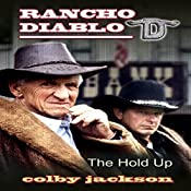 The Hold Up: Rancho Diablo, Book 7   Colby Jackson