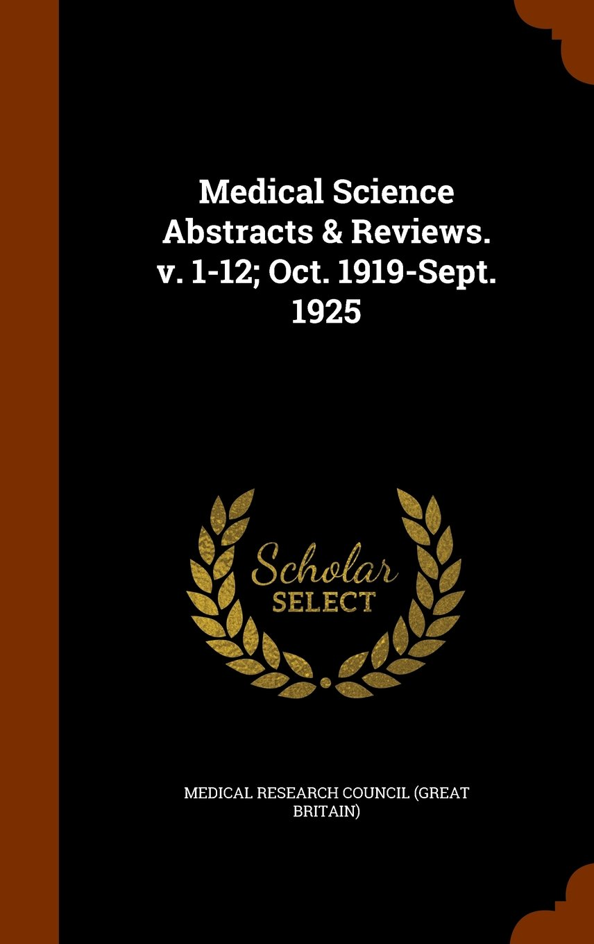 Medical Science Abstracts & Reviews. v. 1-12; Oct. 1919-Sept. 1925 ebook