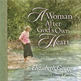 A Woman after God's Own Heart® Gift Edition, Elizabeth George, 0736925597
