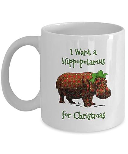 Hippo For Christmas.Hippo Christmas Mug I Want A Hippopotamus For Christmas Mug 11oz Ceramic Coffee Or Tea Cup