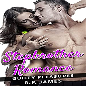 Romance: Stepbrother Romance: Guilty Pleasures Audiobook
