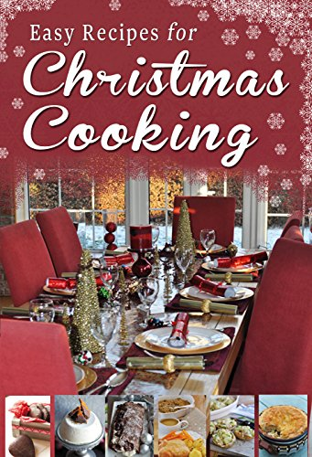 Serene Recipes for Christmas Cooking: A short collection of recipes from Sheila Kiely, Paul Callaghan and Rosanne Hewitt-Cromwell