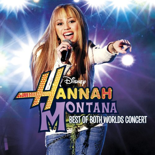 hannah montana miley cyrus best of both worlds in concert