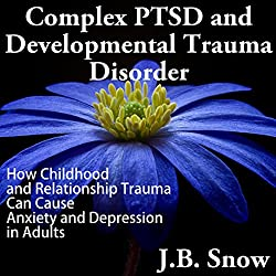 Complex PTSD and Developmental Trauma Disorder