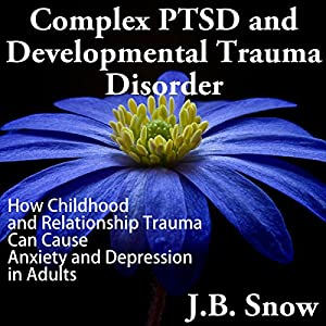Complex PTSD and Developmental Trauma Disorder Hörbuch