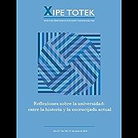 Reflexiones sobre la universidad : entre la historia y la encrucijada actual (Xipe totek 105)