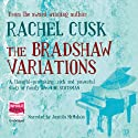 The Bradshaw Variations Audiobook by Rachel Cusk Narrated by Juanita McMahon