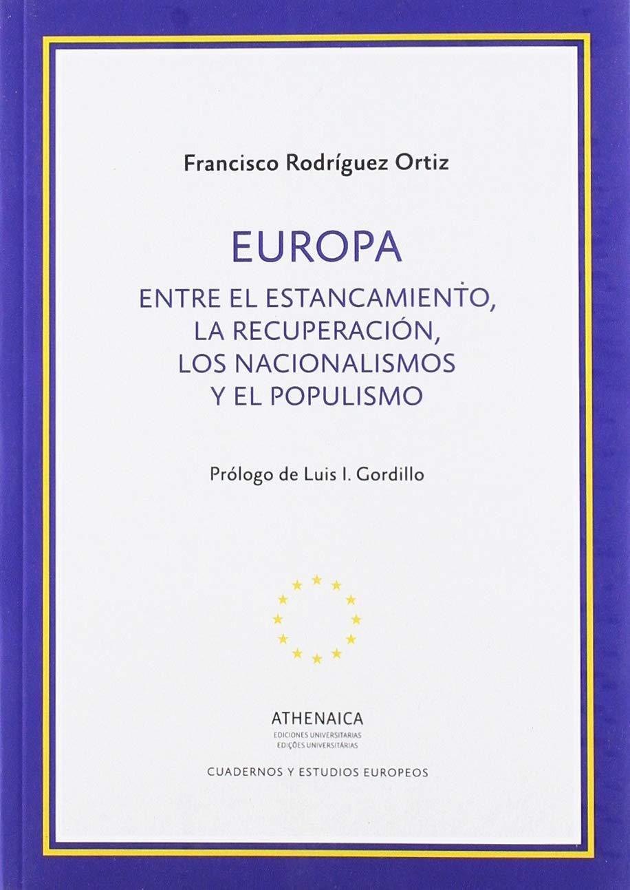 Europa. Entre el estancamiento, la recuperación, los nacionalismos y el populismo (Cuadernos y estudios europeos)