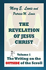 The Revelation of Jesus Christ Volume 1: The Writing on the Outside of the Scroll Paperback