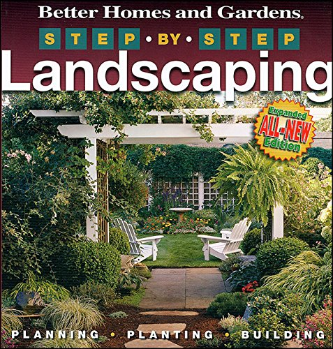 StepbyStep Landscaping 2nd Edition Better Homes and Gardens Gardening