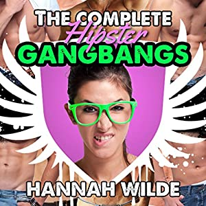 The Complete Hipster Gangbangs Audiobook