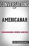Americanah: A Novel By Chimamanda Ngozi Adichie | Conversation Starters (English Edition)