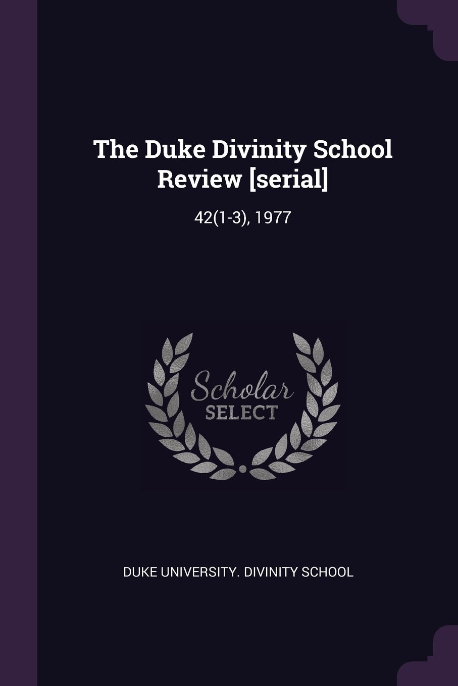 The Duke Divinity School Review [serial]: 42(1-3), 1977 PDF