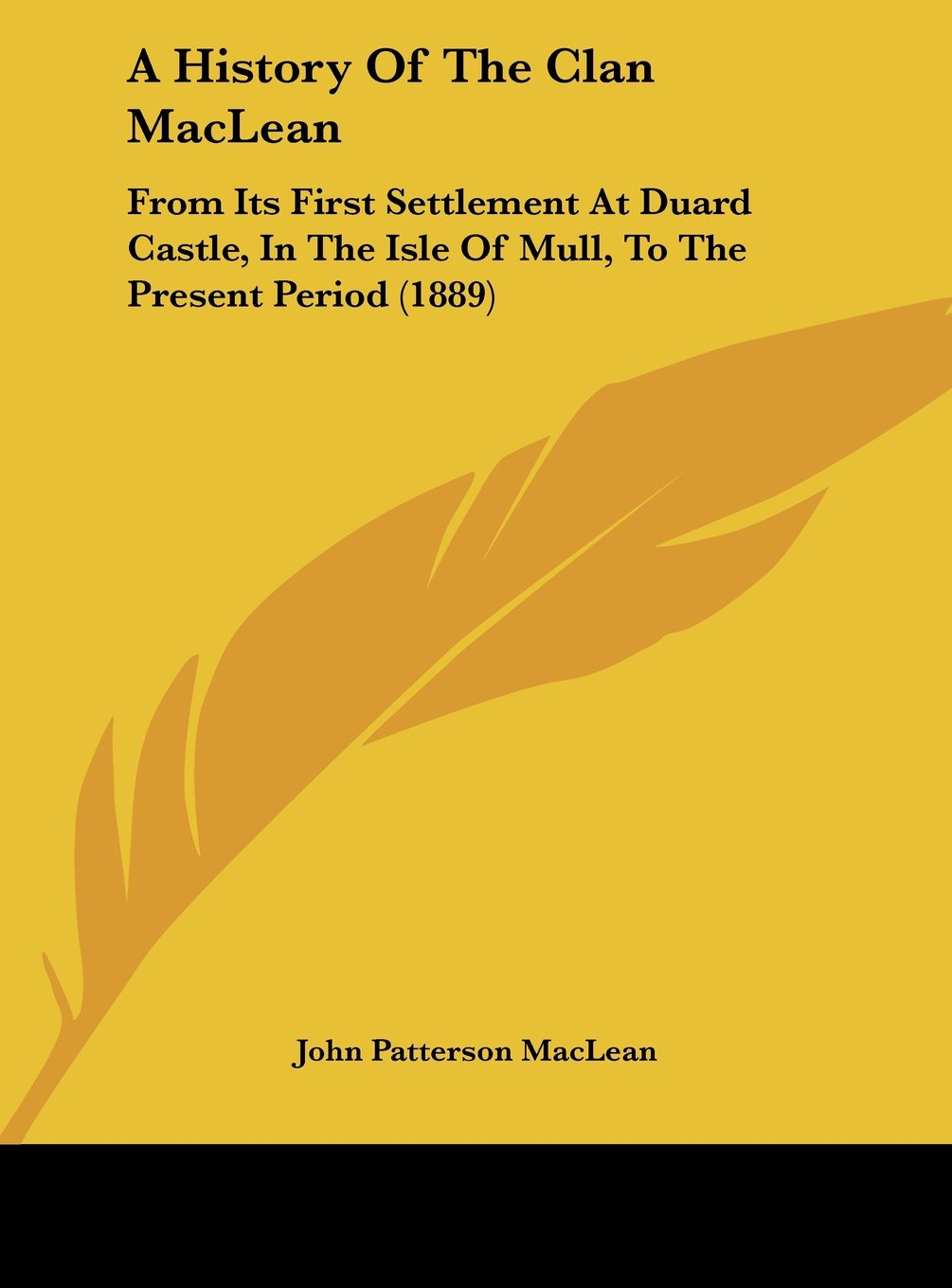 A History Of The Clan MacLean: From Its First Settlement At Duard Castle, In The Isle Of Mull, To The Present Period (1889) PDF