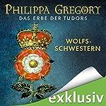 Wolfsschwestern (Das Erbe der Tudors 1) | Philippa Gregory
