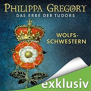 Wolfsschwestern (Das Erbe der Tudors 1) Hörbuch