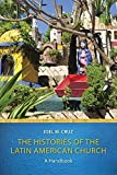 img - for By Joel M. Cruz The Histories of the Latin American Church: A Handbook [Paperback] book / textbook / text book