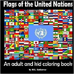 Flags of the United Nations: An adult and kid coloring book ...
