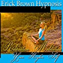 Access Your Higher Self: Relaxation Meditation, Spirit Guide, Hypnosis Self Help, Binaural Beats Nlp Speech by  Erick Brown Hypnosis Narrated by  Erick Brown Hypnosis