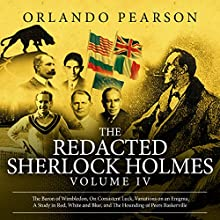 The Redacted Sherlock Holmes: Volume IV Audiobook by Orlando Pearson Narrated by Steve White