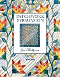 Patchwork Persuasion, Joen Wolfrom, 1571200274