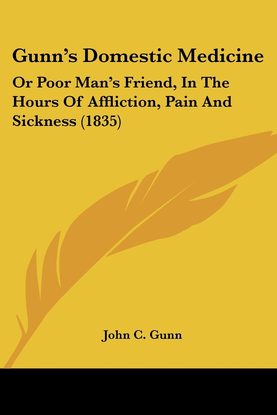 Download Gunn's Domestic Medicine: Or Poor Man's Friend, In The Hours Of Affliction, Pain And Sickness (1835) ebook