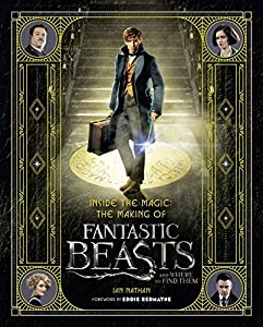 Inside the Magic: The Making of Fantastic Beasts and Where to Find Them by Ian Nathan (2016-11-18)