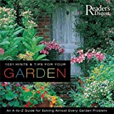 1001 Hints and Tips for Your Garden, Reader's Digest Editors, 0762106999