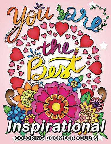 You are the Best Inspirational Coloring Book: for