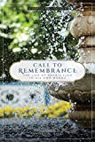 Call to Remembrance: The Life of